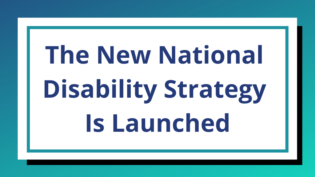 The New National Disability Strategy Is Launched